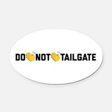 Do Not Tailgate Oval Car Magnet