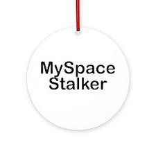 MySpace Stalker Ornament (Round)