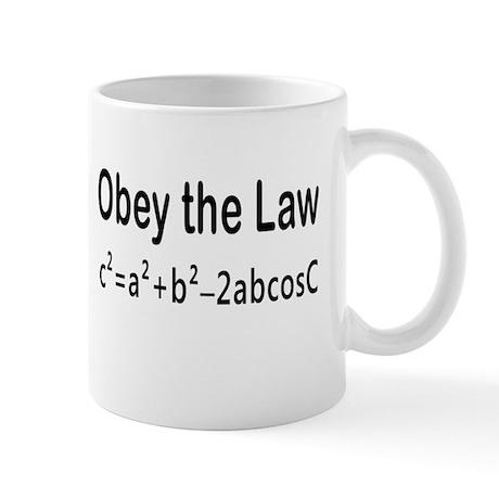 Obey the Law _ Law of Cosines Mug