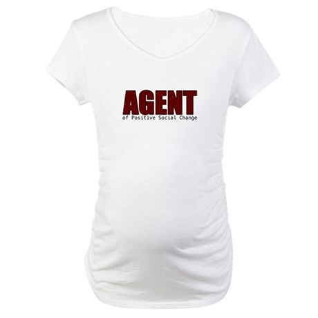 Agent of Change Maternity T-Shirt