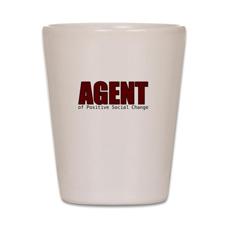 Agent of Positive Social Change Shot Glass