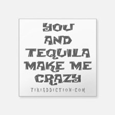 YOU AND TEQUILA - WHITE Sticker
