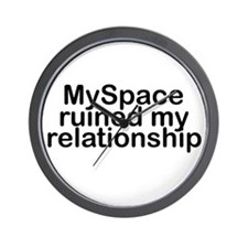 MySpace ruined my relationship Wall Clock