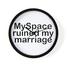 MySpace ruined my marriage Wall Clock