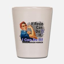 If Rosie Can Do It Thyroid Disease Shot Glass