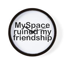 MySpace ruined my friendship Wall Clock