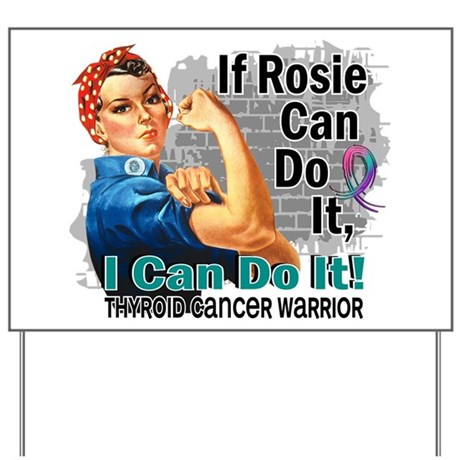 If Rosie Can Do It Thyroid Cancer Yard Sign