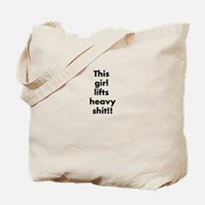 This girl lifts heavy shit Tote Bag