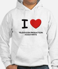 I love television production assistants Hoodie