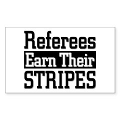 Refs Earn Their Stripes Rectangle Decal