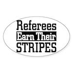 Refs Earn Their Stripes Oval Sticker