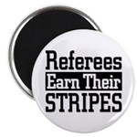 Refs Earn Their Stripes Magnet