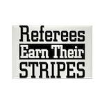 Refs Earn Their Stripes Rectangle Magnet