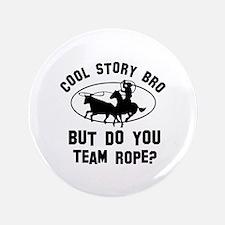 "Team Rope designs 3.5"" Button"