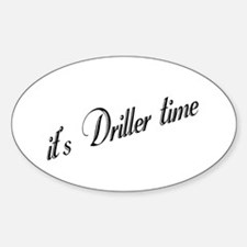 It's Driller Time Oval Decal