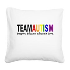Team Autism (Rainbow) Square Canvas Pillow