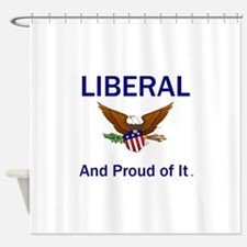 Liberal Slogan Shower Curtain