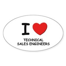 I love technical sales engineers Oval Decal