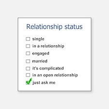 "Relationship status Square Sticker 3"" x 3"""
