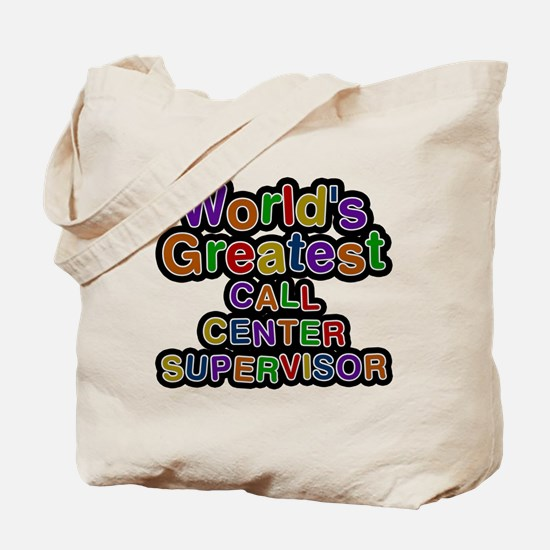 Worlds Greatest CALL CENTER SUPERVISOR Tote Bag
