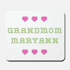 Grandmom Maryann Mousepad