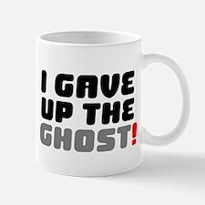 I GAVE UP THE GHOST! Small Mug