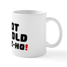 I GOT THE OLD HEAVE-HO! Small Mug
