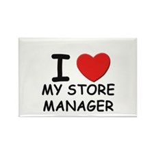 I love store managers Rectangle Magnet