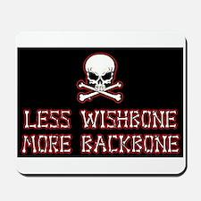 Less Wishbone More Backbone 001 Mousepad