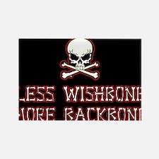 Less Wishbone More Backbone 001 Rectangle Magnet