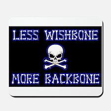 Less Wishbone More Backbone 002 Mousepad