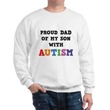 Proud Dad Of My Son With Autism Sweatshirt