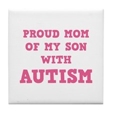 Proud Mom Of My Son With Autism Tile Coaster