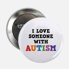 """I Love Someone With Autism 2.25"""" Button"""