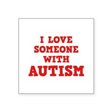 """I Love Someone With Autism Square Sticker 3"""" x 3"""""""