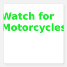 """Watch for Motorcycles Square Car Magnet 3"""" x 3"""""""