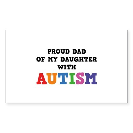 Proud Dad Of My Daughter With Autism Sticker (Rect