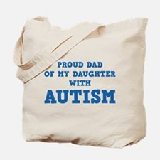 Proud Dad Of My Daughter With Autism Tote Bag