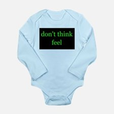 Don't Think Feel Body Suit