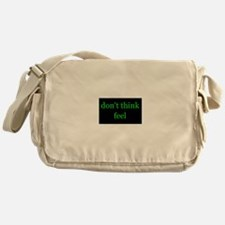 Don't Think Feel Messenger Bag
