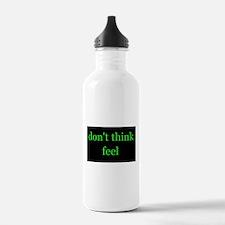 Don't Think Feel Water Bottle