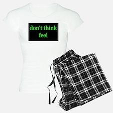 Don't Think Feel Pajamas