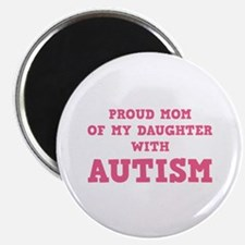 """Proud Mom Of My Daughter With Autism 2.25"""" Magnet"""