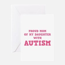 Proud Mom Of My Daughter With Autism Greeting Card