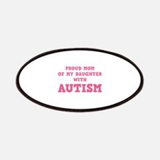 Proud Mom Of My Daughter With Autism Patches