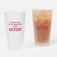 Proud Mom Of My Daughter With Autism Drinking Glas