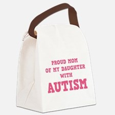 Proud Mom Of My Daughter With Autism Canvas Lunch