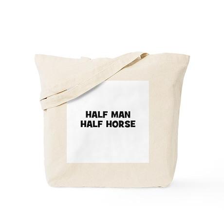 Half Man~Half Horse Tote Bag