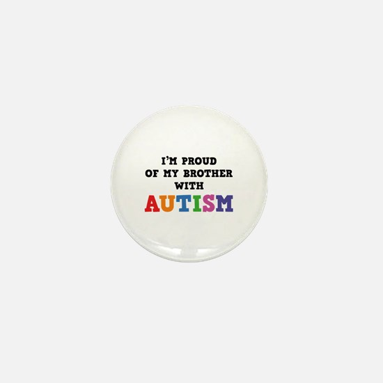 I'm Proud Of My Brother With Autism Mini Button