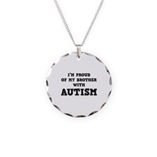 I'm Proud Of My Brother With Autism Necklace